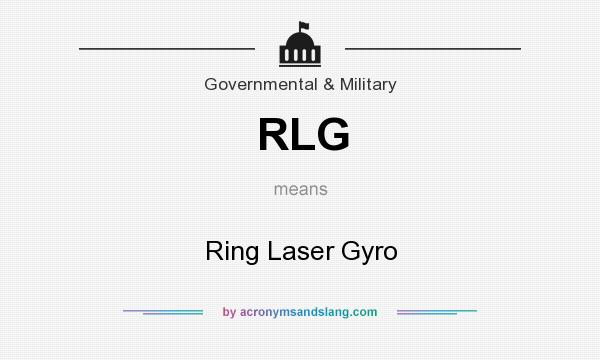 What does RLG mean? It stands for Ring Laser Gyro