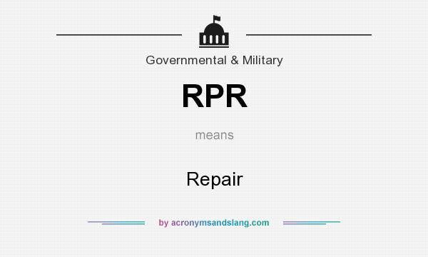 What does RPR mean? It stands for Repair