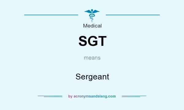 What does SGT mean? It stands for Sergeant