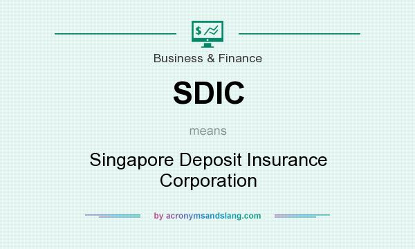 What does SDIC mean? It stands for Singapore Deposit Insurance Corporation
