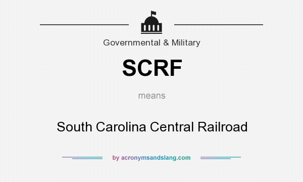 What does SCRF mean? It stands for South Carolina Central Railroad
