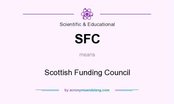 What does SFC mean? It stands for Scottish Funding Council
