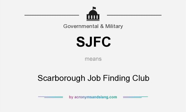 What does SJFC mean? It stands for Scarborough Job Finding Club