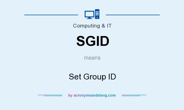 What does SGID mean? It stands for Set Group ID
