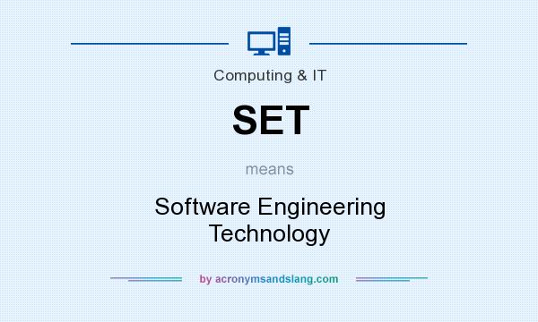 What does SET mean? It stands for Software Engineering Technology