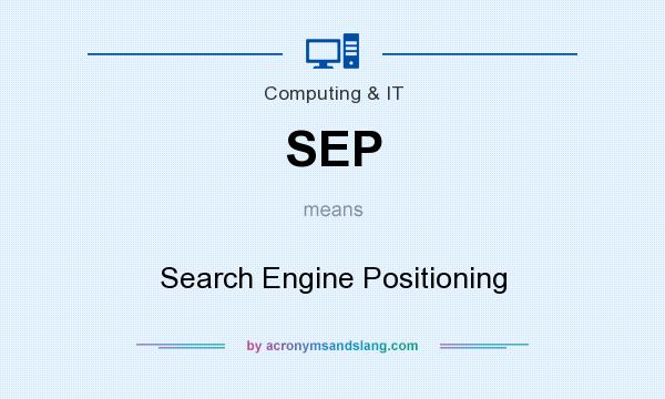 What does SEP mean? It stands for Search Engine Positioning