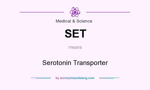 What does SET mean? It stands for Serotonin Transporter