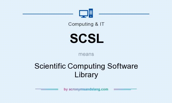 What does SCSL mean? It stands for Scientific Computing Software Library