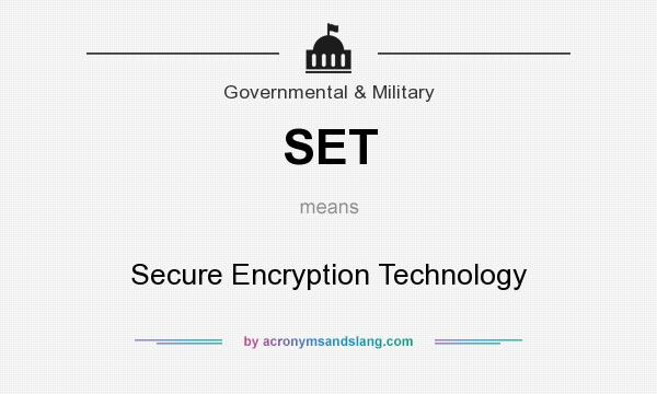 What does SET mean? It stands for Secure Encryption Technology