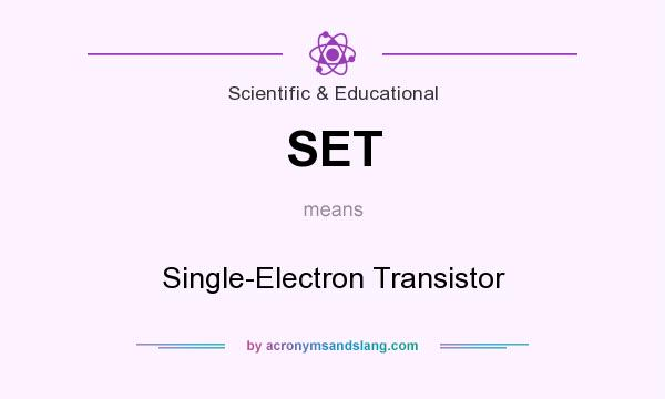 What does SET mean? It stands for Single-Electron Transistor