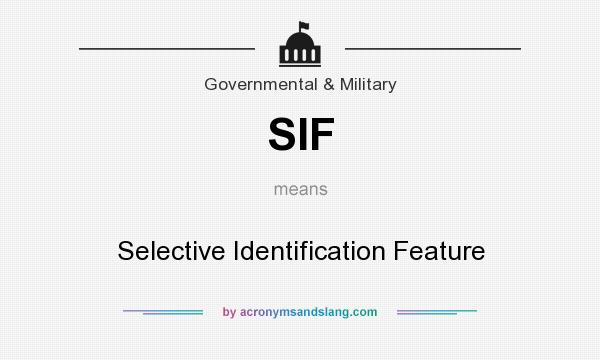What does SIF mean? It stands for Selective Identification Feature