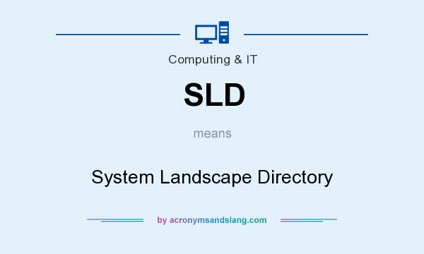 What does SLD mean? It stands for System Landscape Directory