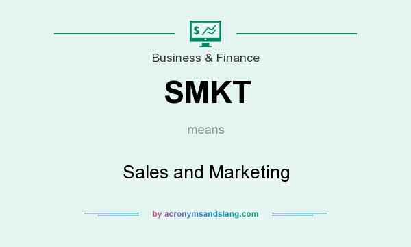 What does SMKT mean? It stands for Sales and Marketing