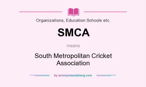 What does SMCA mean? It stands for South Metropolitan Cricket Association