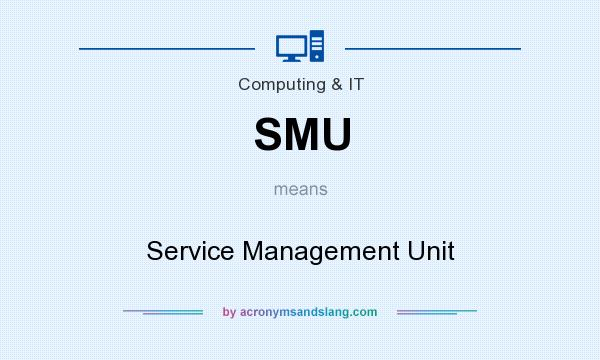 What does SMU mean? It stands for Service Management Unit
