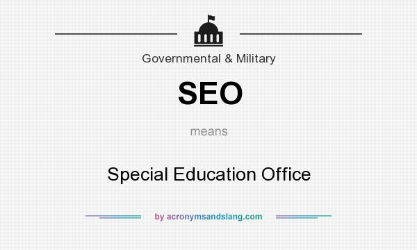 What does SEO mean? It stands for Special Education Office