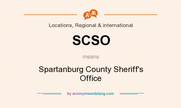 What does SCSO mean? It stands for Spartanburg County Sheriff`s Office