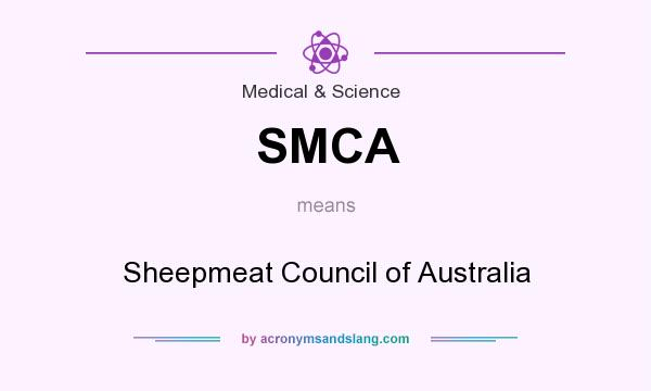 What does SMCA mean? It stands for Sheepmeat Council of Australia