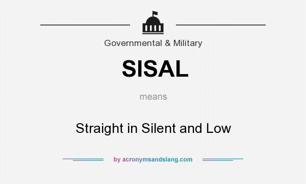 What does SISAL mean? It stands for Straight in Silent and Low