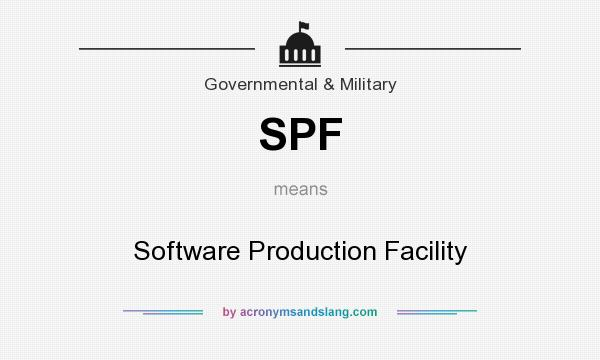 What does SPF mean? It stands for Software Production Facility