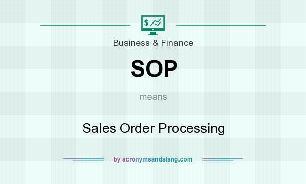 Sop  Sales Order Processing In Business  Finance By