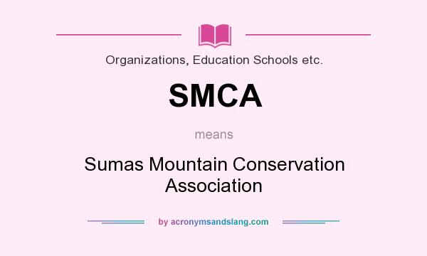 What does SMCA mean? It stands for Sumas Mountain Conservation Association