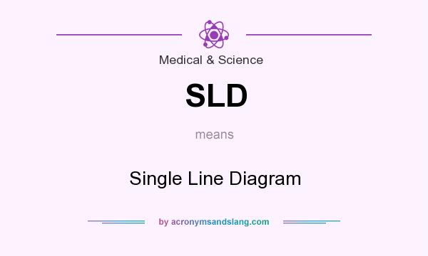 Sld Single Line Diagram In Medical Science By Acronymsandslang