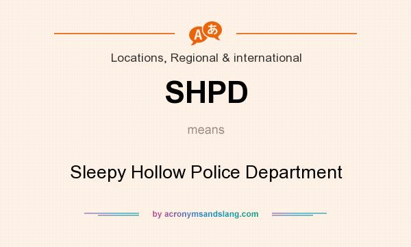 What does SHPD mean? It stands for Sleepy Hollow Police Department
