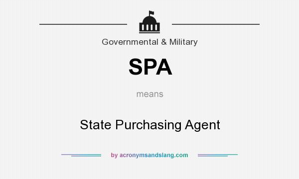 What does SPA mean? It stands for State Purchasing Agent