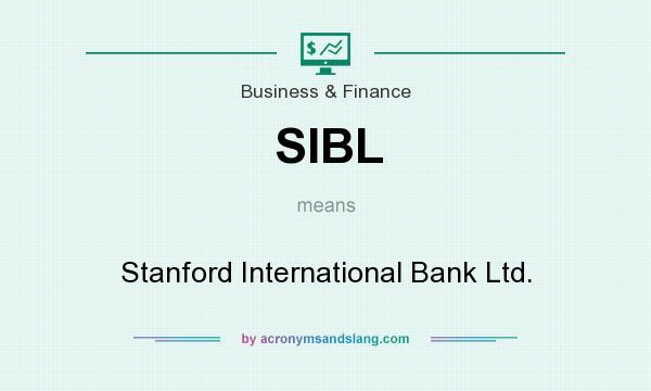 SIBL - Stanford International Bank Ltd  in Business
