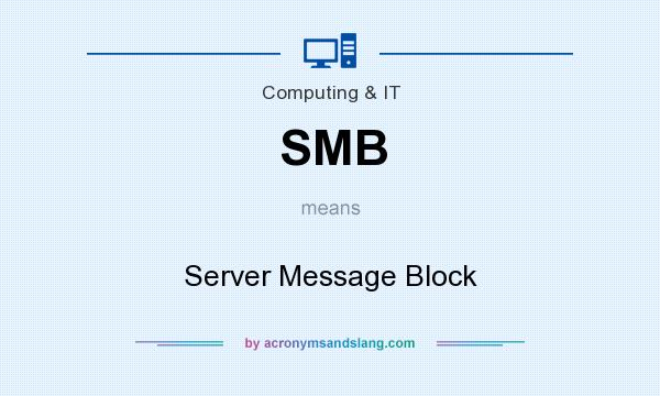 What does SMB mean? It stands for Server Message Block