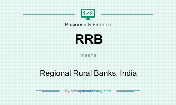What does RRB mean? It stands for Regional Rural Banks, India