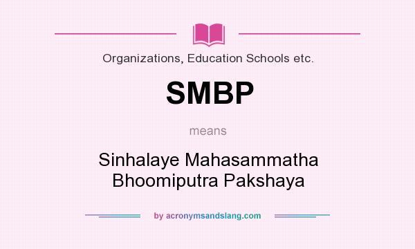 What does SMBP mean? It stands for Sinhalaye Mahasammatha Bhoomiputra Pakshaya