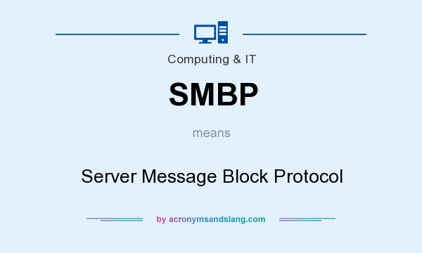 What does SMBP mean? It stands for Server Message Block Protocol