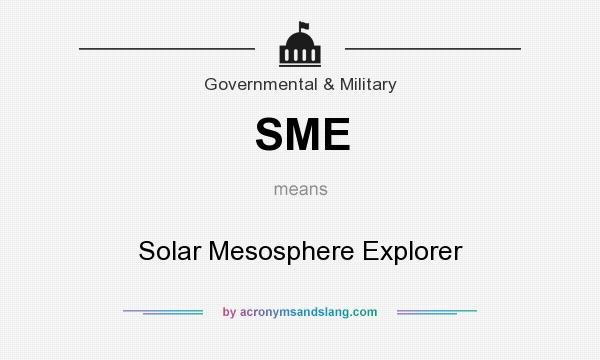 What does SME mean? It stands for Solar Mesosphere Explorer