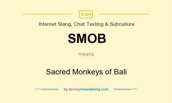 What does SMOB mean? It stands for Sacred Monkeys of Bali