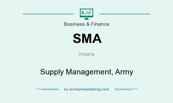 What does SMA mean? It stands for Supply Management, Army