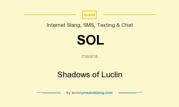 What does SOL mean? It stands for Shadows of Luclin