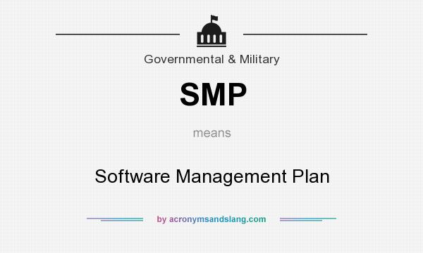 What does SMP mean? It stands for Software Management Plan
