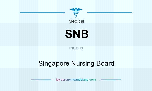 What does SNB mean? It stands for Singapore Nursing Board