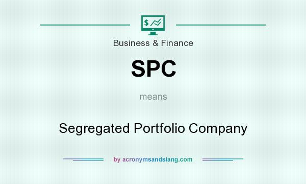 What does SPC mean? It stands for Segregated Portfolio Company