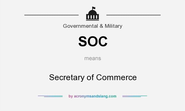 What does SOC mean? It stands for Secretary of Commerce