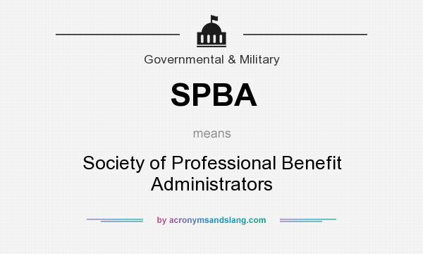 What does SPBA mean? It stands for Society of Professional Benefit Administrators