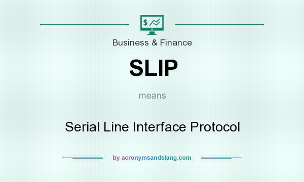 What does SLIP mean? It stands for Serial Line Interface Protocol