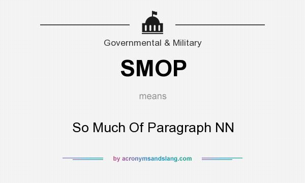 What does SMOP mean? It stands for So Much Of Paragraph NN