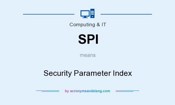 What does SPI mean? It stands for Security Parameter Index