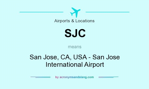 What does SJC mean? It stands for San Jose, CA, USA - San Jose International Airport