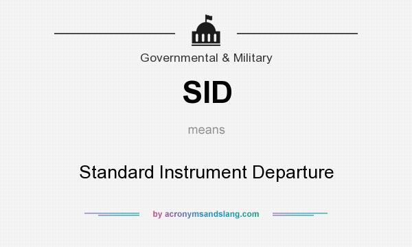 What does SID mean? It stands for Standard Instrument Departure