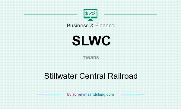 What does SLWC mean? It stands for Stillwater Central Railroad