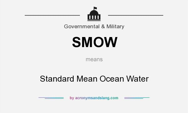 What does SMOW mean? It stands for Standard Mean Ocean Water